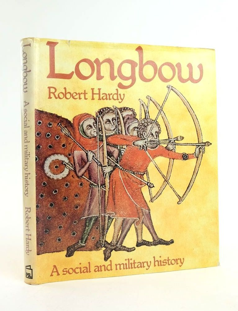 Photo of LONGBOW A SOCIAL AND MILITARY HISTORY- Stock Number: 1822133