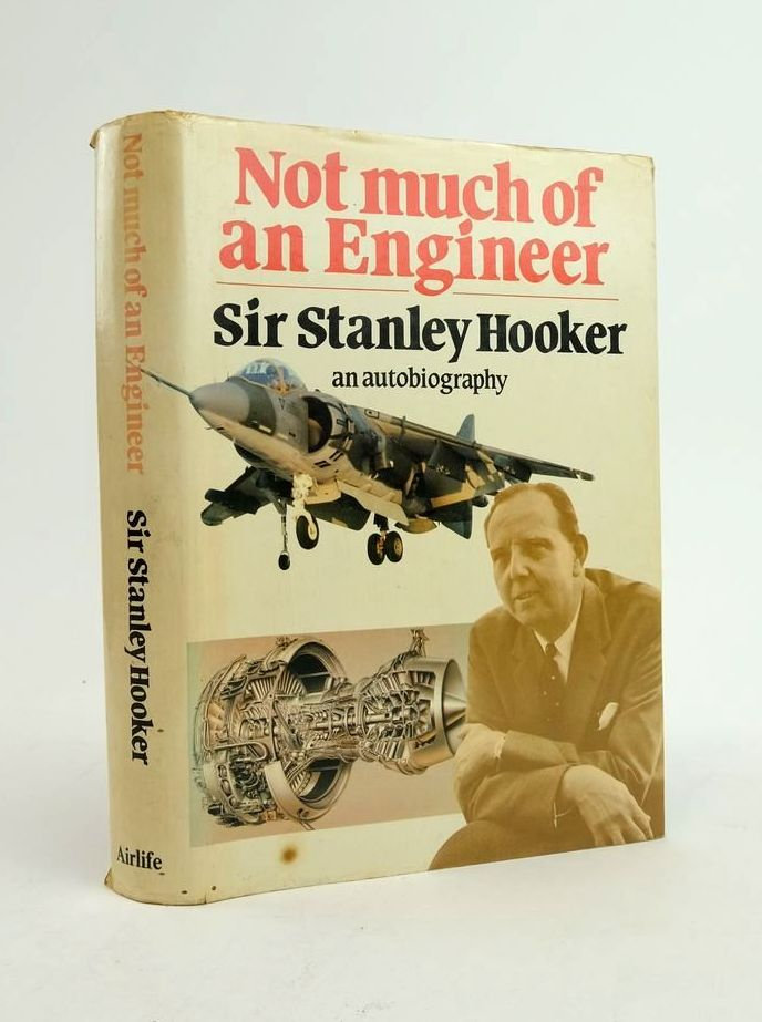 Photo of NOT MUCH OF AN ENGINEER: AN AUTOBIOGRAPHY written by Hooker, Stanley published by Airlife (STOCK CODE: 1822173)  for sale by Stella & Rose's Books
