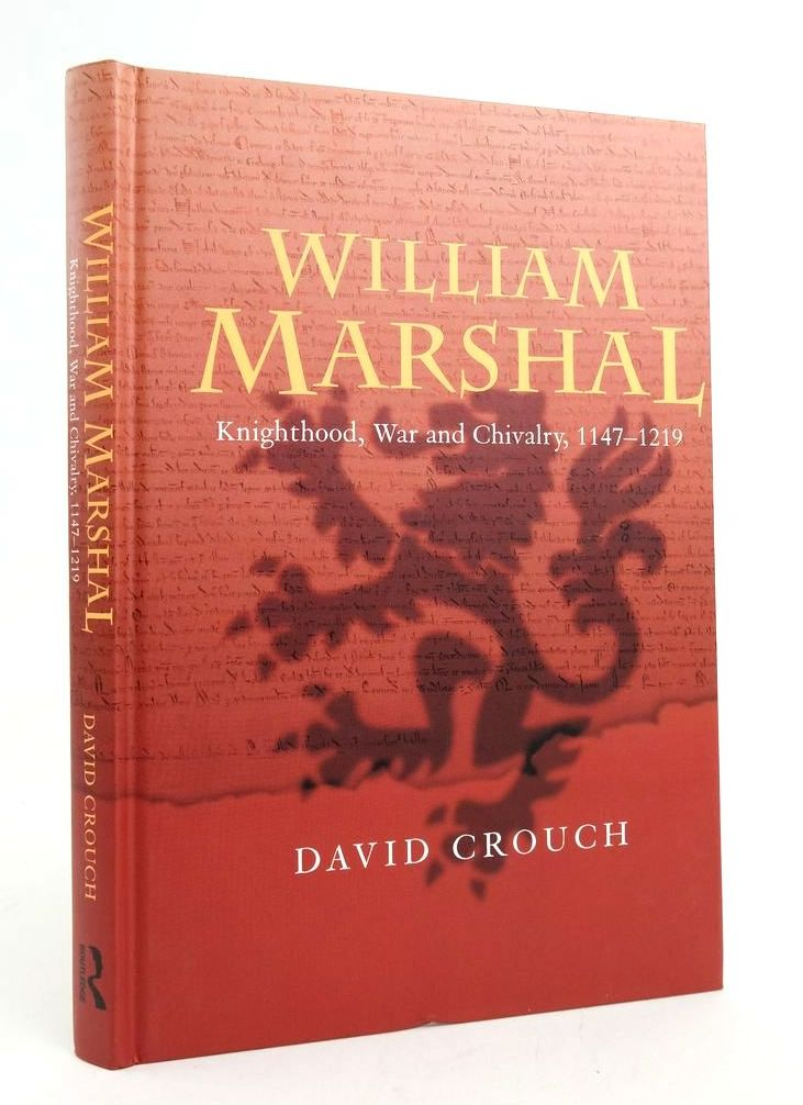 Photo of WILLIAM MARSHAL: KNIGHTHOOD, WAR AND CHIVALRY 1147-1219 written by Crouch, David published by Routledge (STOCK CODE: 1822203)  for sale by Stella & Rose's Books