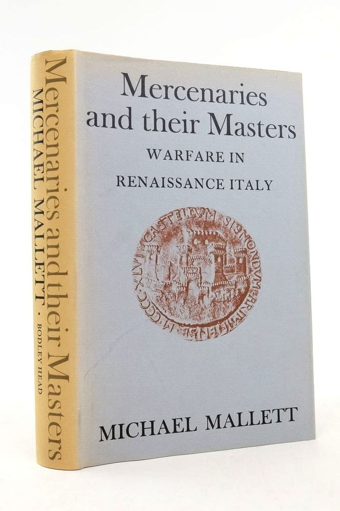 Photo of MERCENARIES AND THEIR MASTERS: WARFARE IN RENAISSANCE ITALY- Stock Number: 1822242