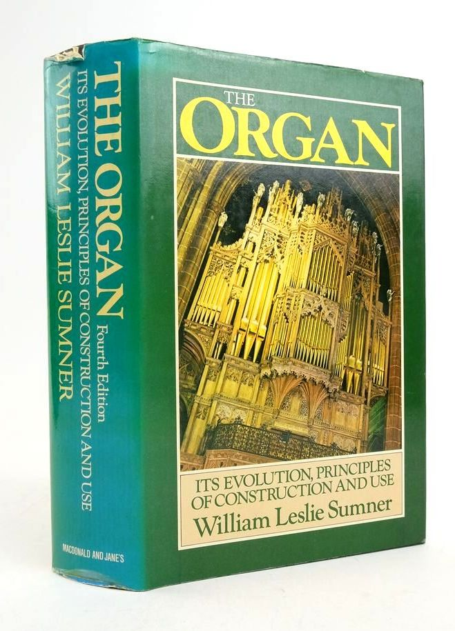 Photo of THE ORGAN: ITS EVOLUTION, PRINCIPLES OF CONSTRUCTION AND USE written by Sumner, William Leslie published by Macdonald and Jane's (STOCK CODE: 1822297)  for sale by Stella & Rose's Books