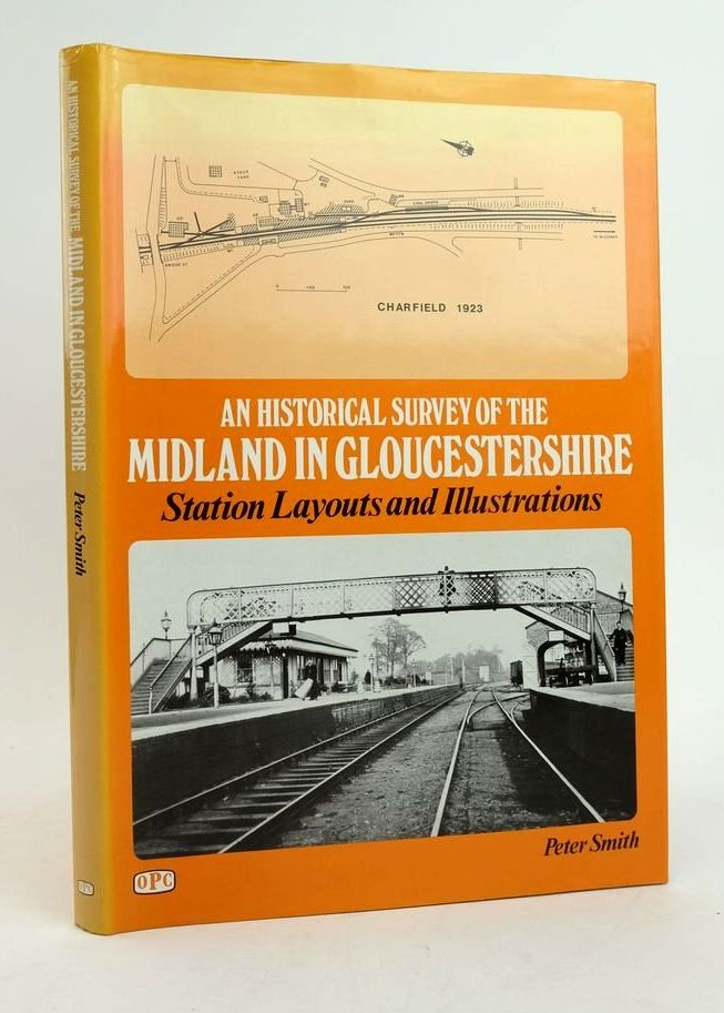 Photo of AN HISTORICAL SURVEY OF THE MIDLAND IN GLOUCESTERSHIRE: STATION LAYOUTS AND ILLUSTRATIONS- Stock Number: 1822333