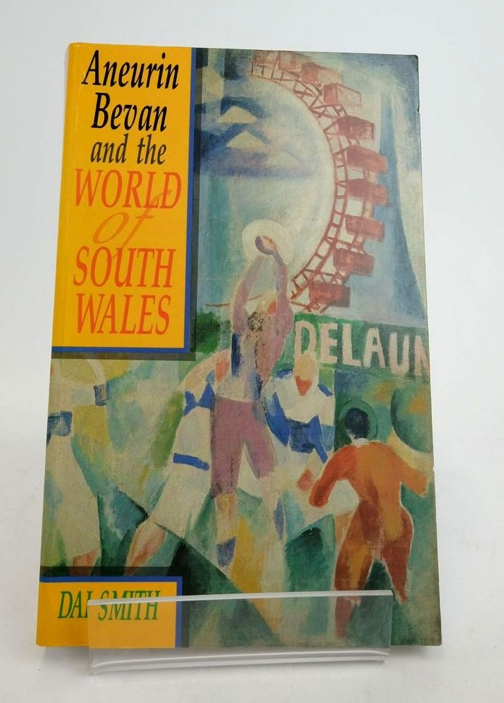 Photo of ANEURIN BEVAN AND THE WORLD OF SOUTH WALES- Stock Number: 1822473