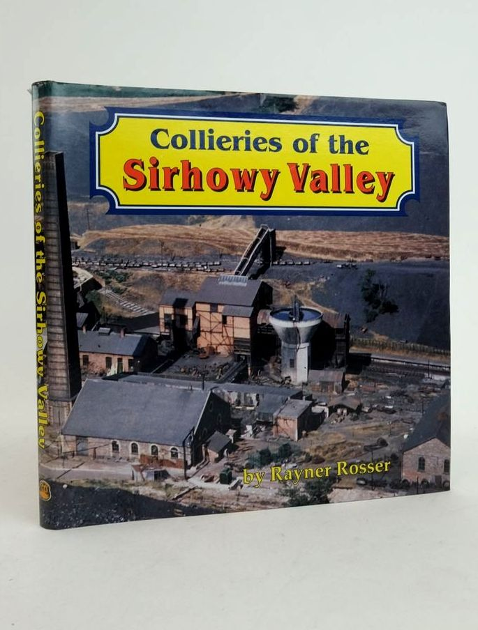 Photo of COLLIERIES OF THE SIRHOWY VALLEY written by Rosser, Rayner published by Old Bakehouse Publications (STOCK CODE: 1822479)  for sale by Stella & Rose's Books