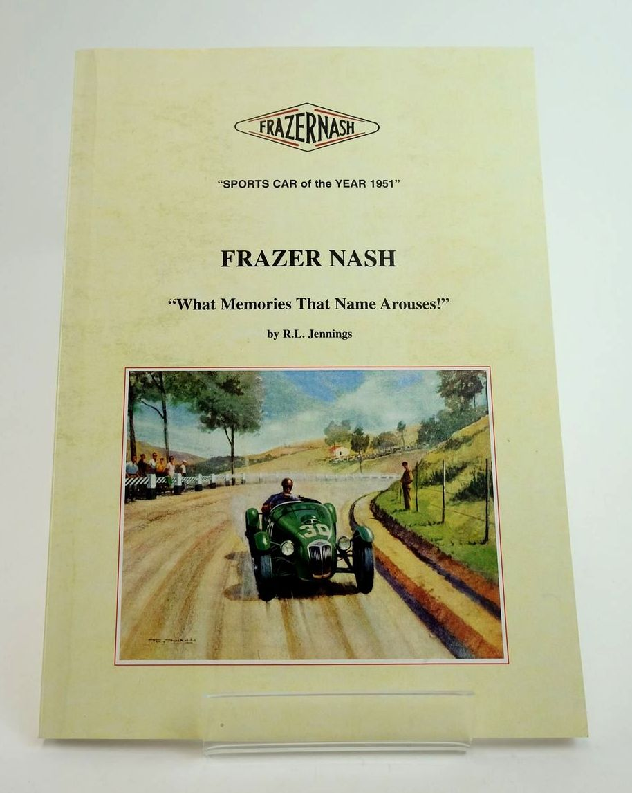 """Photo of FRAZER NASH """"WHAT MEMORIES THAT NAME AROUSES!""""- Stock Number: 1822621"""