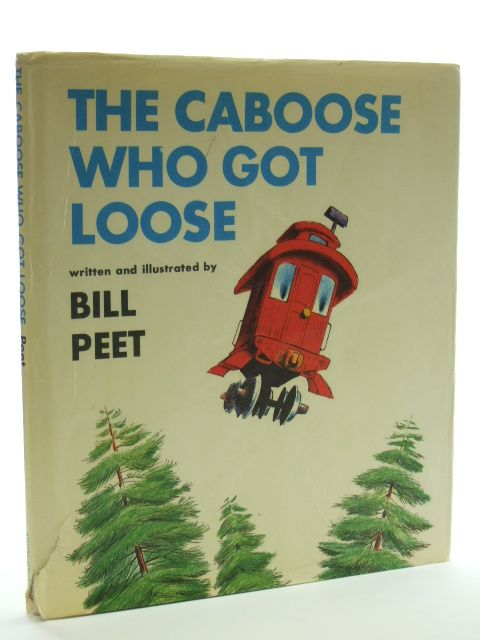 Photo of THE CABOOSE WHO GOT LOOSE written by Peet, Bill illustrated by Peet, Bill published by Andre Deutsch (STOCK CODE: 2105169)  for sale by Stella & Rose's Books