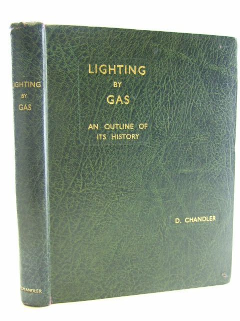 Photo of LIGHTING BY GAS written by Chandler, D. (STOCK CODE: 2105315)  for sale by Stella & Rose's Books