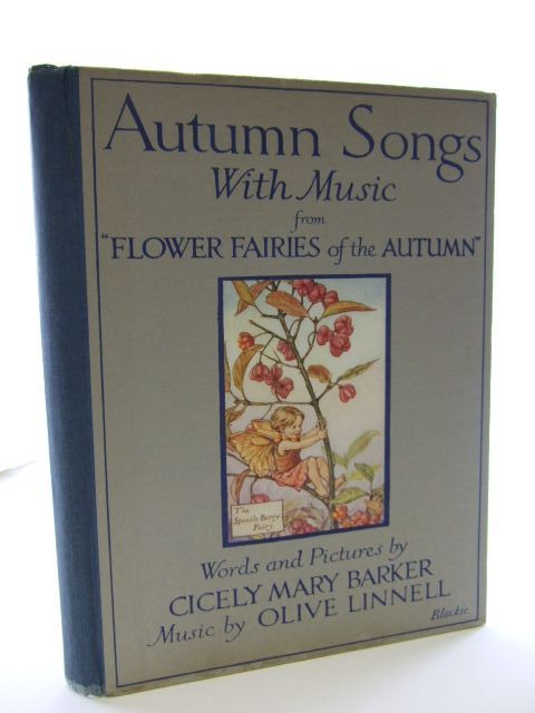 Photo of AUTUMN SONGS WITH MUSIC written by Barker, Cicely Mary Linnell, Olive illustrated by Barker, Cicely Mary published by Blackie & Son Ltd. (STOCK CODE: 2106107)  for sale by Stella & Rose's Books