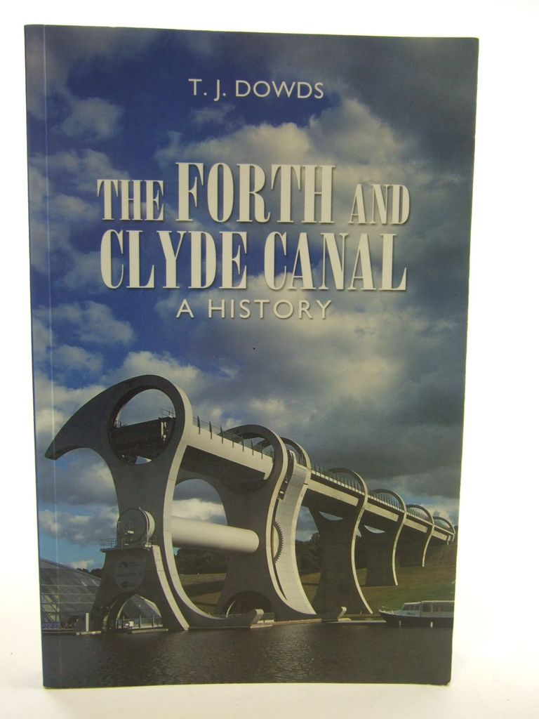 Photo of THE FORTH AND CLYDE CANAL A HISTORY written by Dowds, T.J. published by Tuckwell Press (STOCK CODE: 2106323)  for sale by Stella & Rose's Books