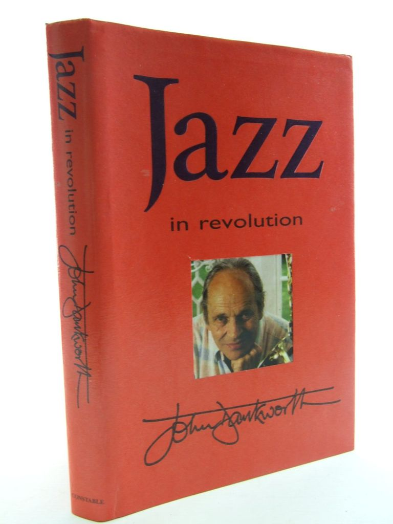 Photo of JAZZ IN REVOLUTION written by Dankworth, John published by Constable and Company Ltd. (STOCK CODE: 2106618)  for sale by Stella & Rose's Books