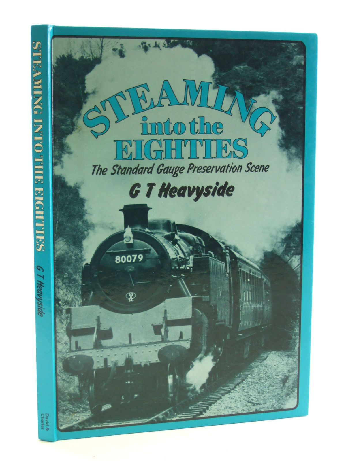 Photo of STEAMING INTO THE EIGHTIES written by Heavyside, G.T. published by David & Charles (STOCK CODE: 2107330)  for sale by Stella & Rose's Books