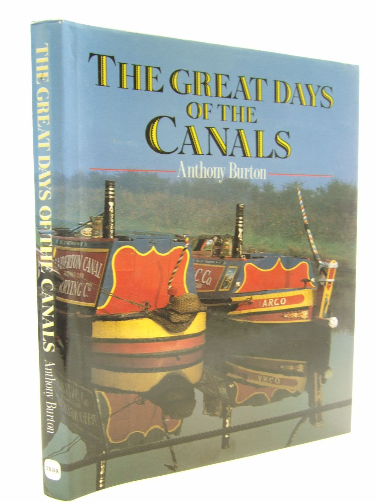 Photo of THE GREAT DAYS OF THE CANALS written by Burton, Anthony published by Tiger Books International (STOCK CODE: 2107475)  for sale by Stella & Rose's Books