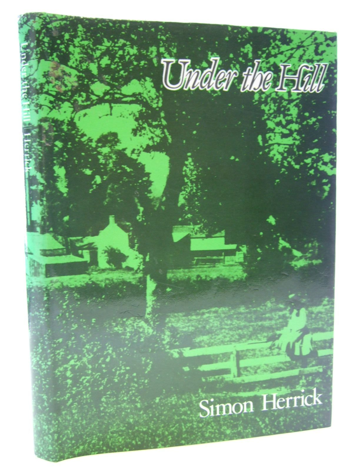 Photo of UNDER THE HILL written by Herrick, Simon published by Alan Sutton (STOCK CODE: 2107596)  for sale by Stella & Rose's Books