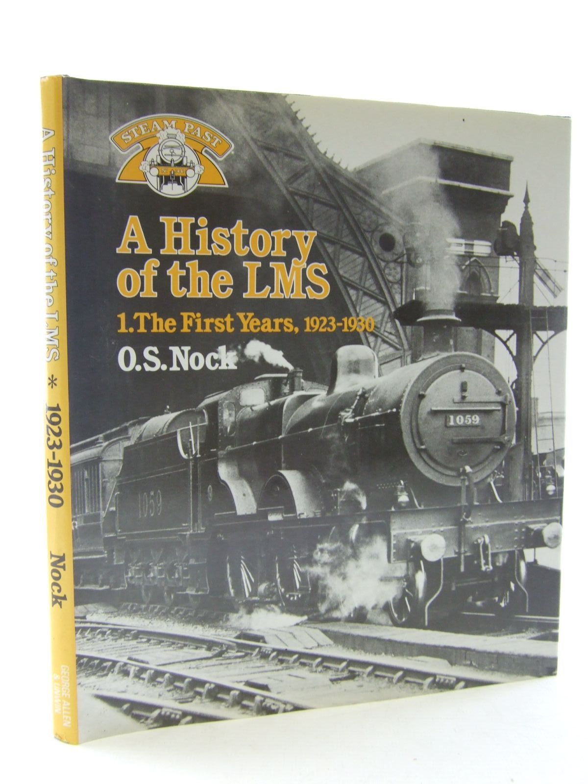 Photo of A HISTORY OF THE LMS 1 THE FIRST YEARS 1923-30 written by Nock, O.S. published by George Allen & Unwin (STOCK CODE: 2108245)  for sale by Stella & Rose's Books