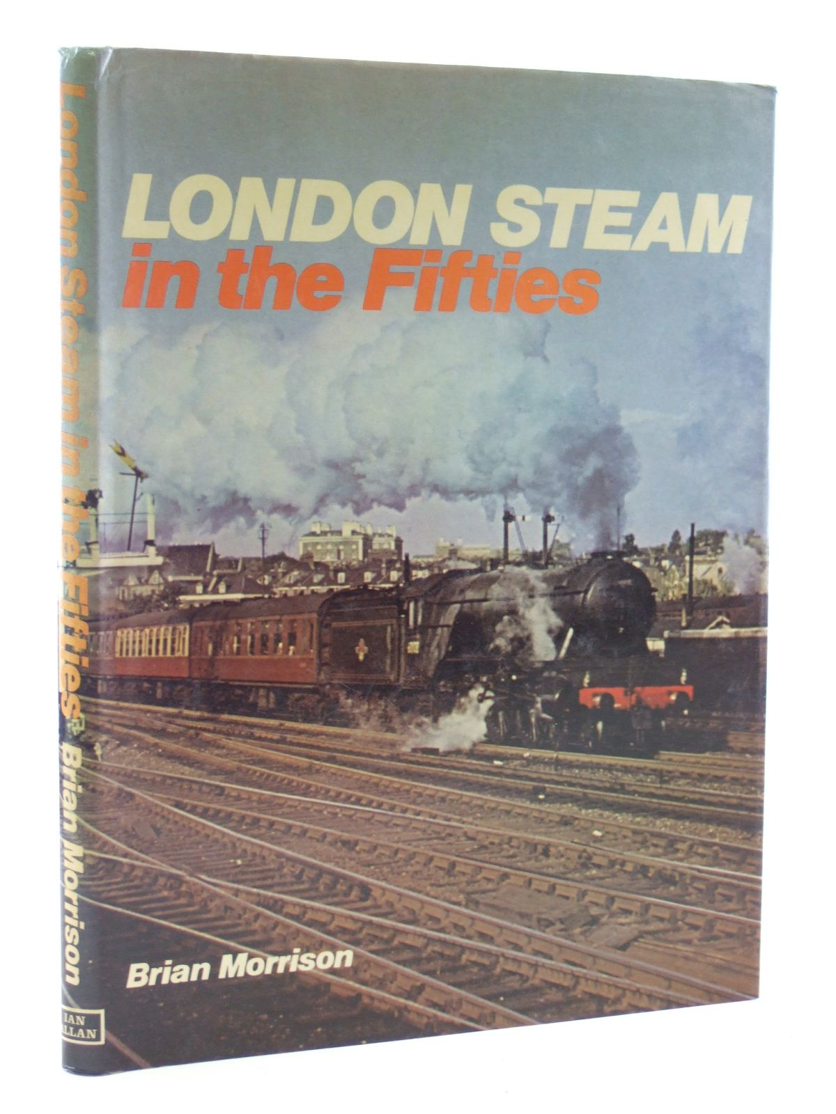 Photo of LONDON STEAM IN THE FIFTIES written by Morrison, Brian published by Ian Allan Ltd. (STOCK CODE: 2108288)  for sale by Stella & Rose's Books