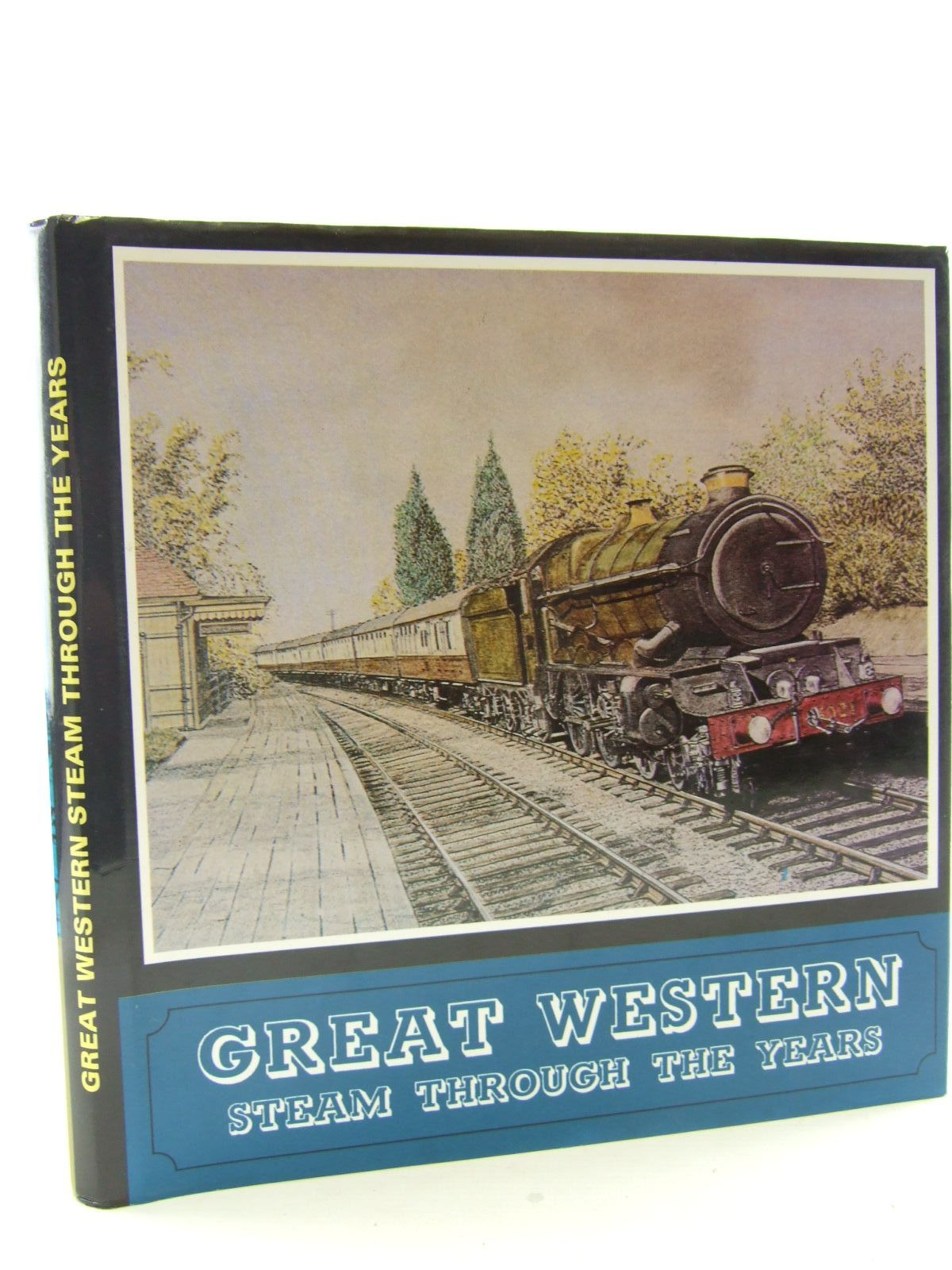 Photo of GREAT WESTERN STEAM THROUGH THE YEARS written by Fairclough, Tony