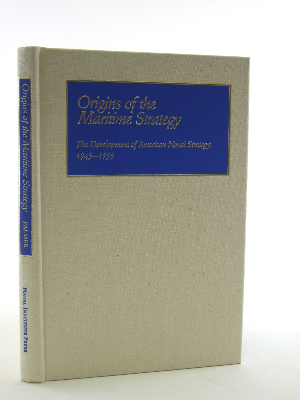 Photo of ORIGINS OF MARITIME STRATEGY written by Palmer, Michael A. published by Naval Institute Press (STOCK CODE: 2108451)  for sale by Stella & Rose's Books