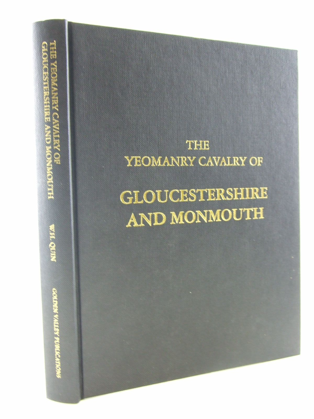 Photo of THE YEOMANRY CAVALRY OF GLOUCESTERSHIRE AND MONMOUTH written by Quin, W.H. Wyndham published by Golden Valley Publications (STOCK CODE: 2108680)  for sale by Stella & Rose's Books