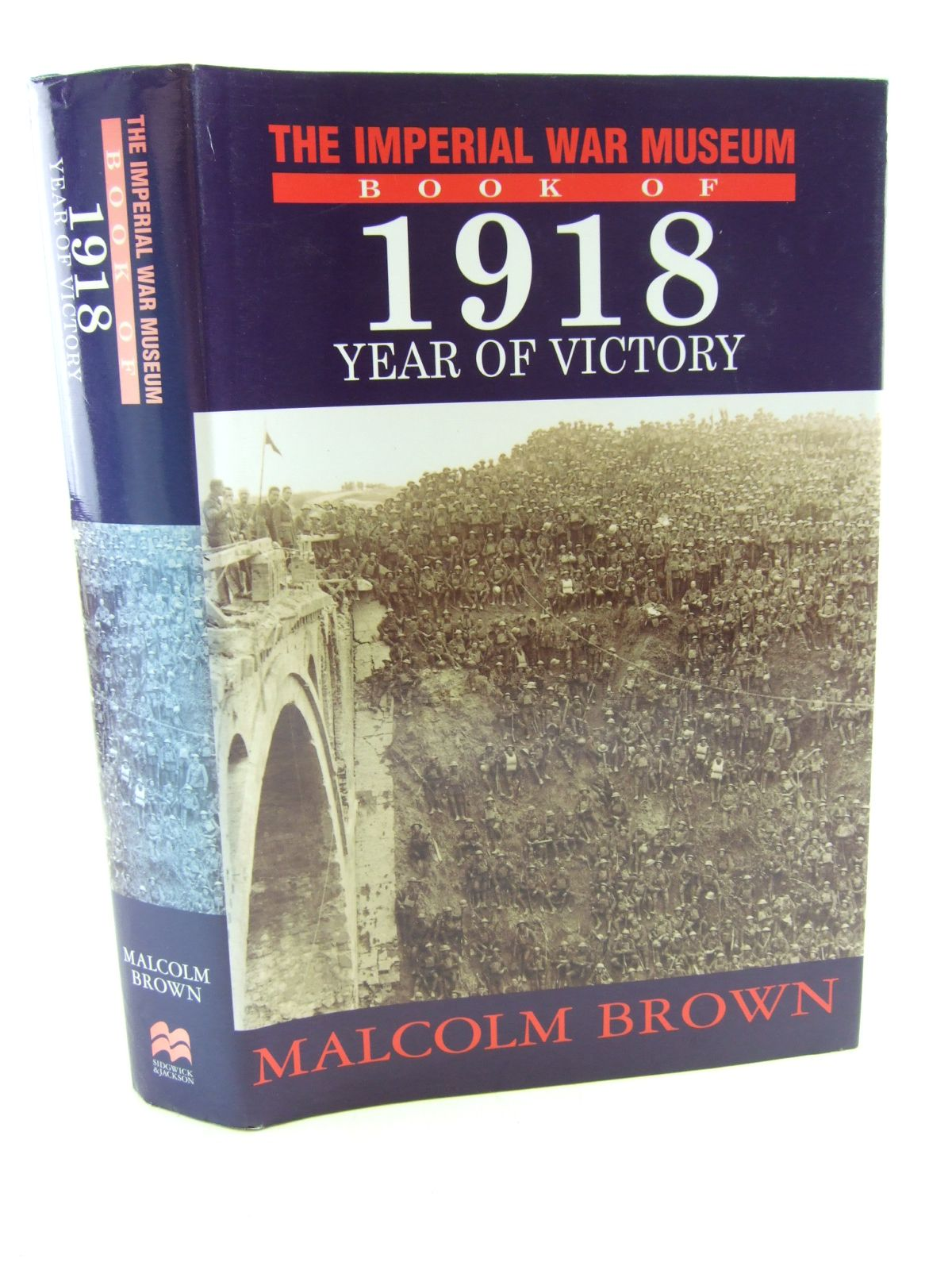 Photo of THE IMPERIAL WAR MUSEUM BOOK OF 1918 YEAR OF VICTORY written by Brown, Malcolm published by Sidgwick & Jackson (STOCK CODE: 2108875)  for sale by Stella & Rose's Books