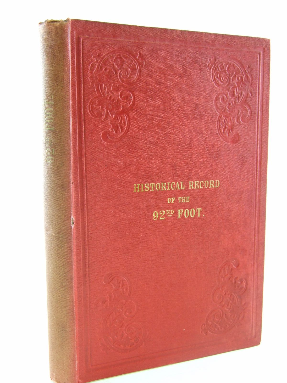 Photo of HISTORICAL RECORD OF THE NINETY-SECOND REGIMENT, ORIGINALLY TERMED THE GORDON HIGHLANDERS AND NUMBERED THE HUNDRETH REGIMENT- Stock Number: 2109216