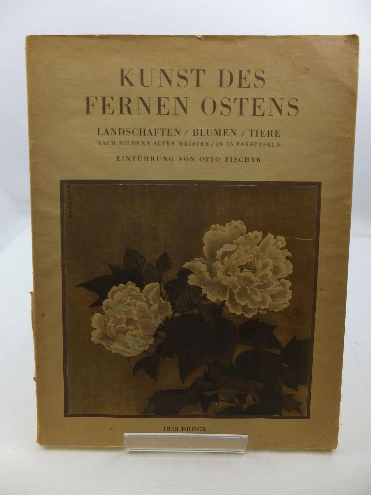 Photo of KUNST DES FERNEN OSTENS written by Von Otto Fischer, Einfuhrung published by Iris Druck C. Weller & Co. (STOCK CODE: 2110482)  for sale by Stella & Rose's Books