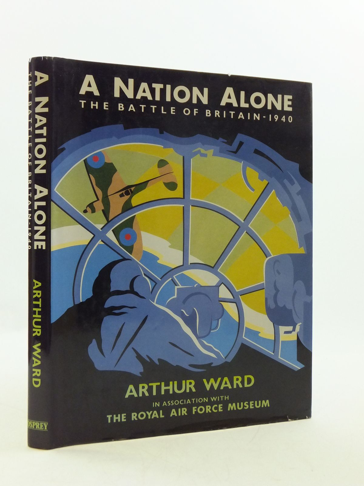 Photo of A NATION ALONE written by Ward, Arthur published by Osprey Publishing (STOCK CODE: 2110510)  for sale by Stella & Rose's Books