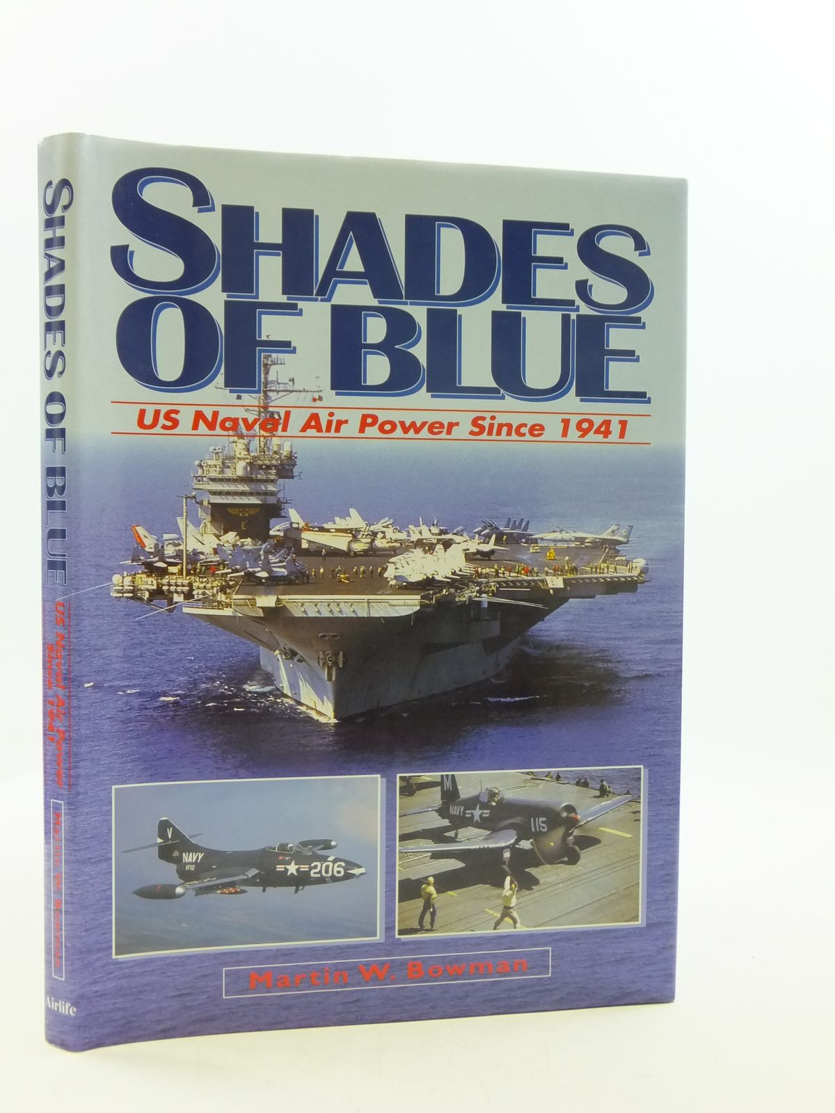 Photo of SHADES OF BLUE US NAVAL AIR POWER SINCE 1941 written by Bowman, Martin W. published by Airlife (STOCK CODE: 2110583)  for sale by Stella & Rose's Books