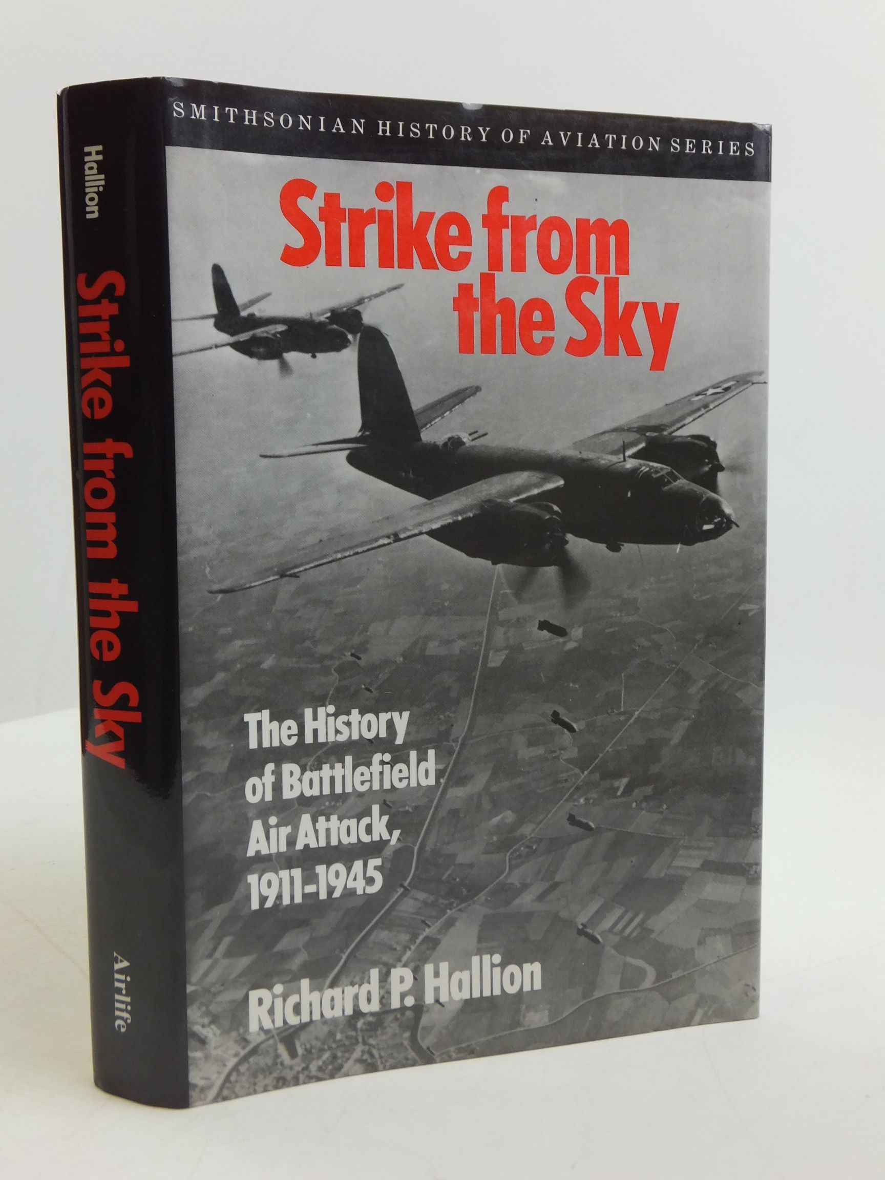 Photo of STRIKE FROM THE SKY THE HISTORY OF BATTLEFIELD AIR ATTACK 1911-1945 written by Hallion, Richard P. published by Airlife (STOCK CODE: 2110785)  for sale by Stella & Rose's Books