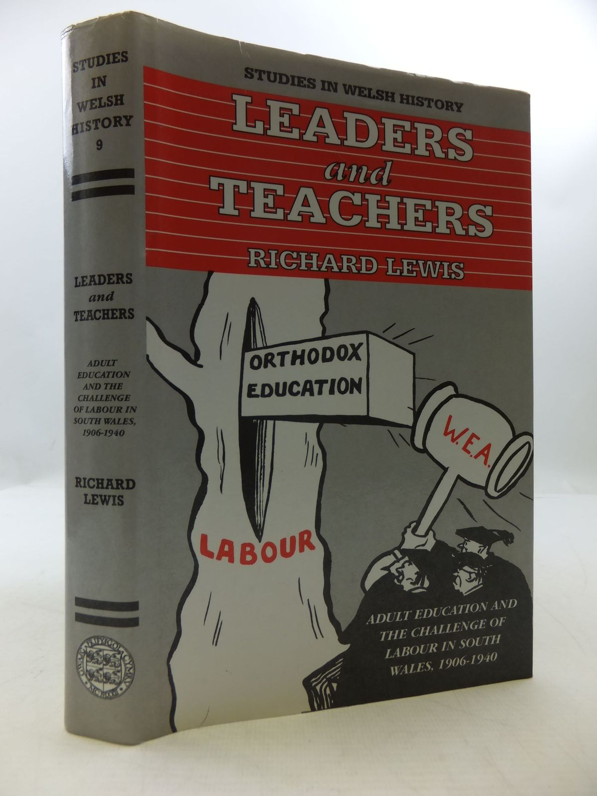 Photo of LEADERS AND TEACHERS ADULT EDUCATION AND THE CHALLENGE OF LABOUR IN SOUTH WALES, 1906-1940 written by Lewis, Richard published by University of Wales (STOCK CODE: 2111544)  for sale by Stella & Rose's Books
