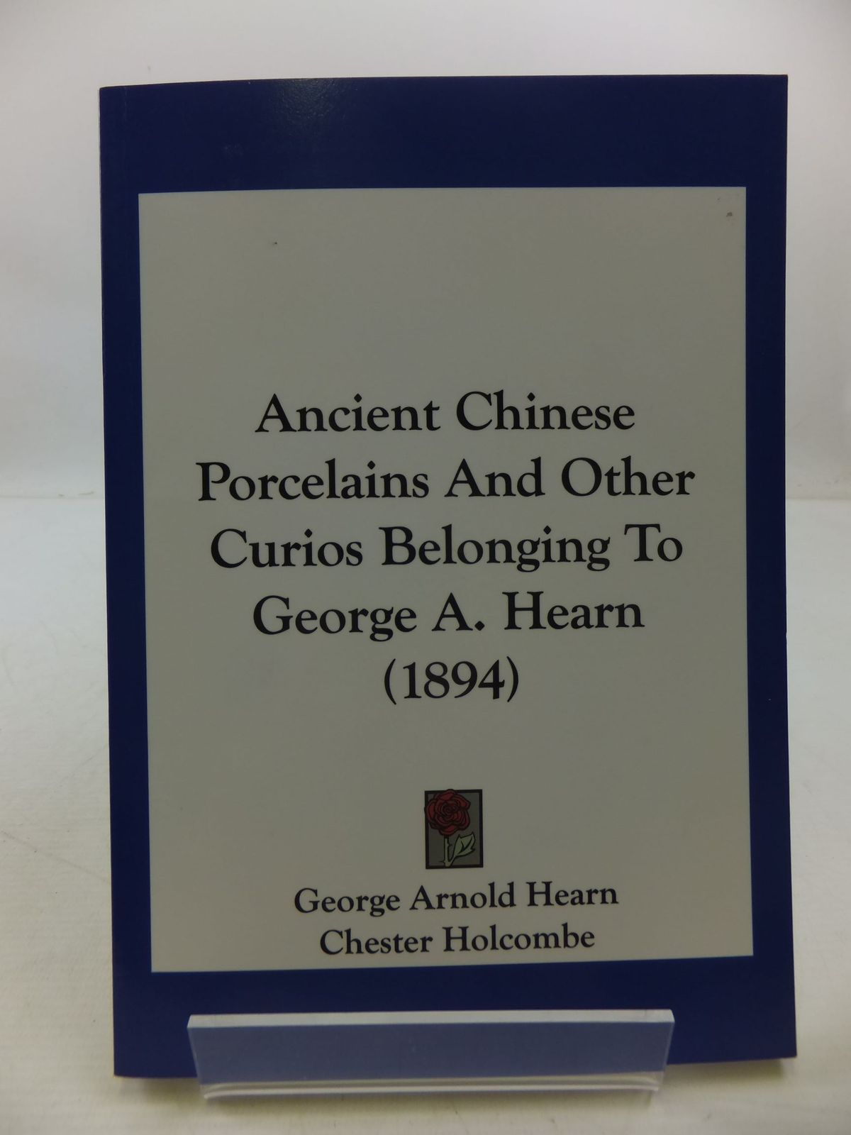 Photo of ANCIENT CHINESE PORCELAINS AND OTHER CURIOS BELONGING TO GEORGE A. HEARN (1894)- Stock Number: 2111961