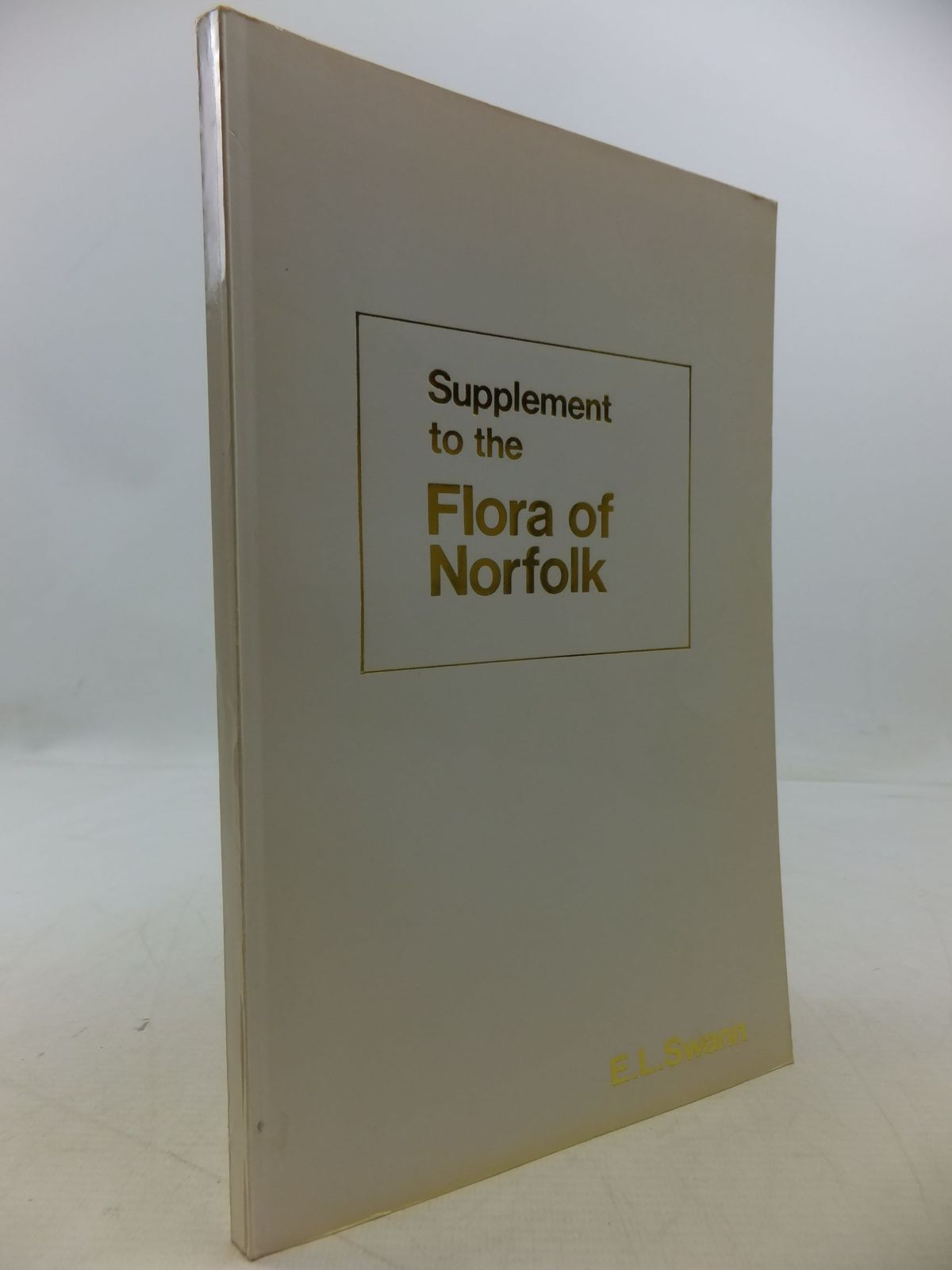 Photo of SUPPLEMENT TO THE FLORA OF NORFOLK written by Swann, E.L. published by F. Crowe & Sons Limited (STOCK CODE: 2112329)  for sale by Stella & Rose's Books