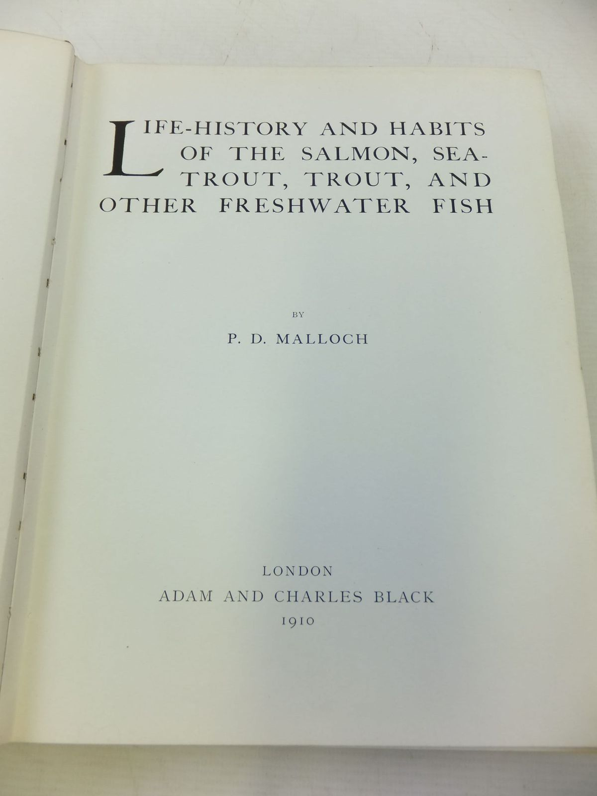 Photo of LIFE HISTORY AND HABITS OF THE SALMON, SEA-TROUT, TROUT AND OTHER FRESHWATER FISH written by Malloch, P.D. published by Adam & Charles Black (STOCK CODE: 2112420)  for sale by Stella & Rose's Books
