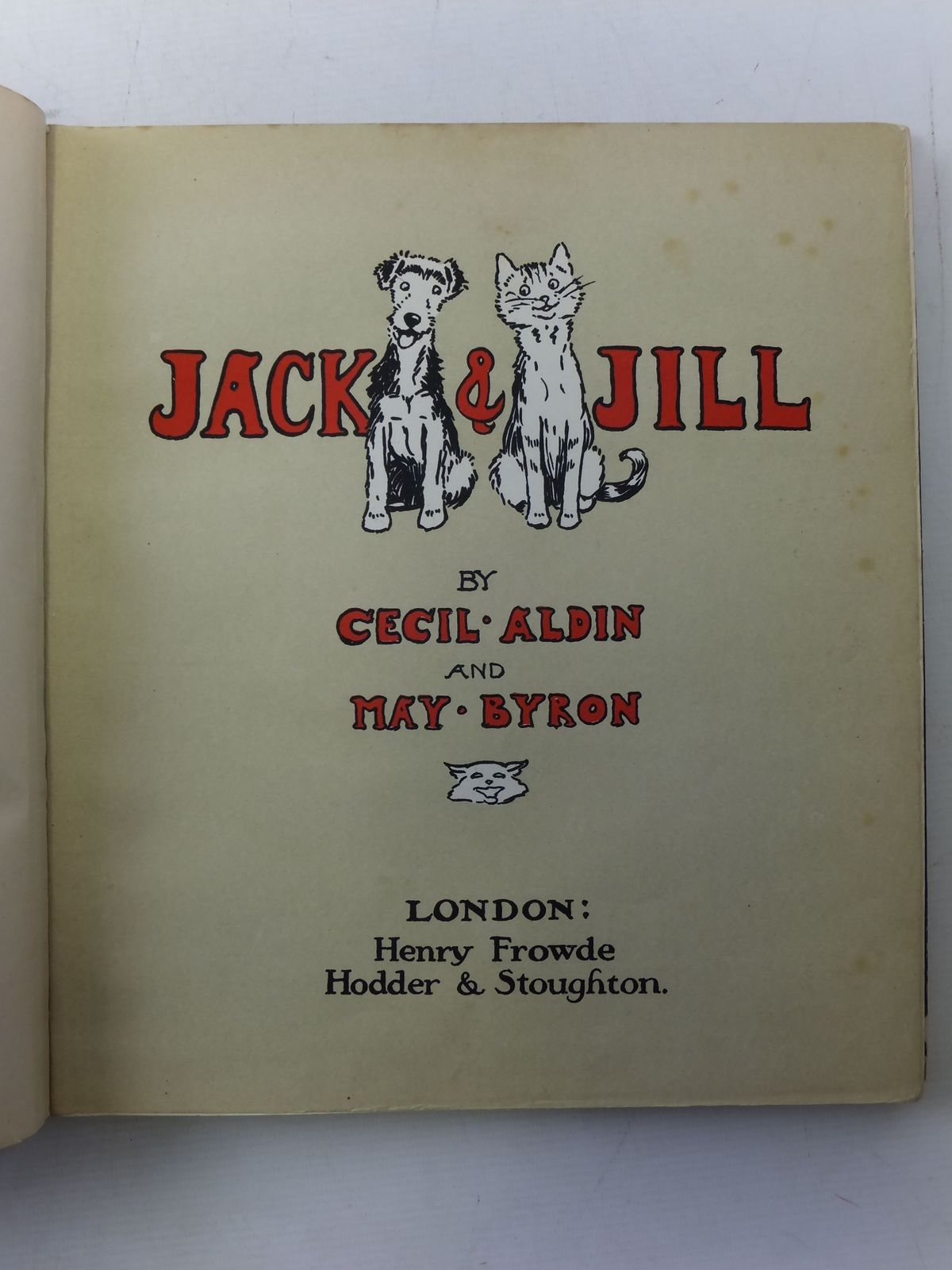 Photo of JACK AND JILL written by Byron, May illustrated by Aldin, Cecil published by Hodder & Stoughton, Henry Frowde (STOCK CODE: 2113069)  for sale by Stella & Rose's Books