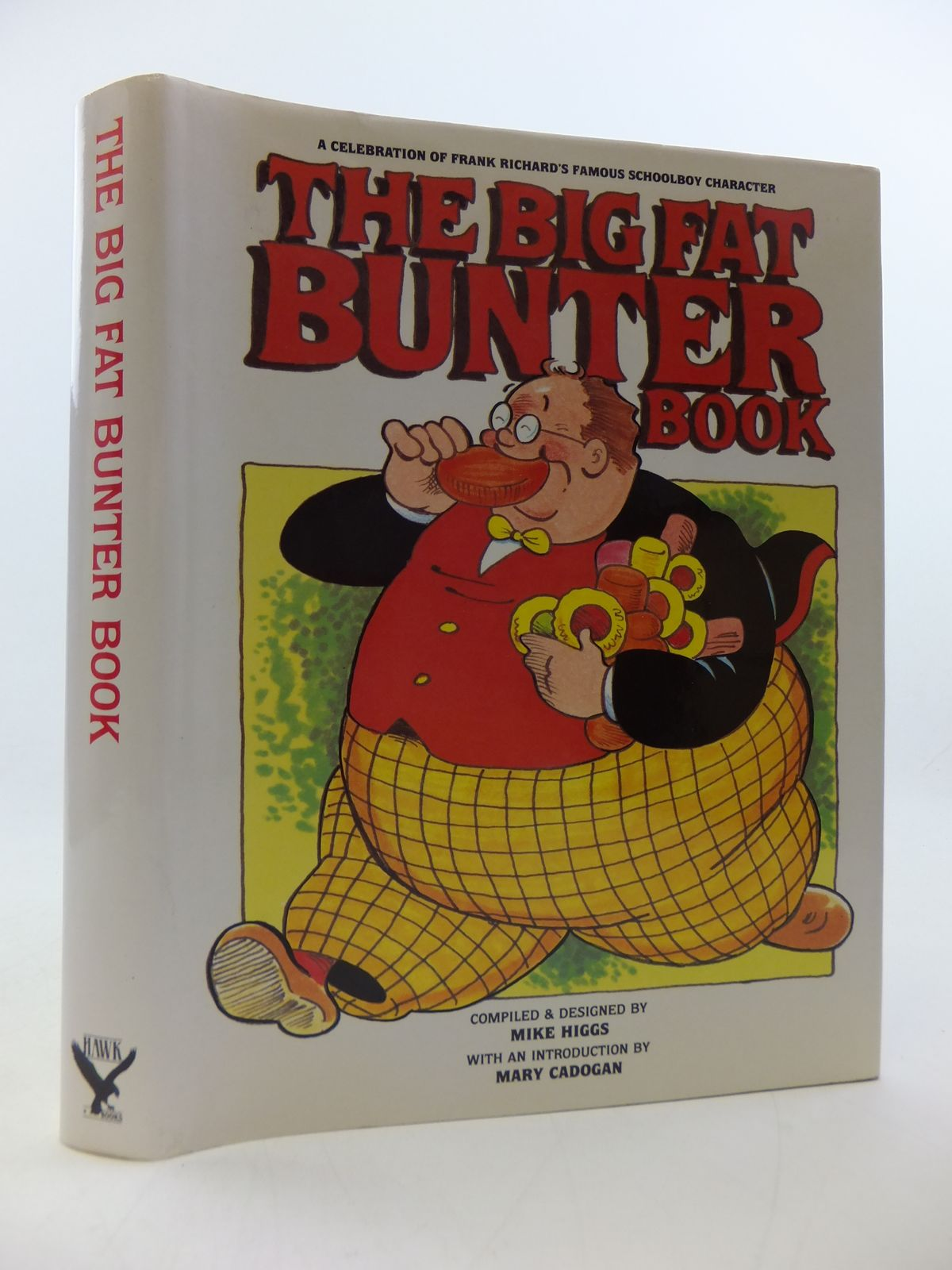 Photo of THE BIG FAT BUNTER BOOK written by Richards, Frank Higgs, Mike Cadogan, Mary published by Hawk Books Limited (STOCK CODE: 2113270)  for sale by Stella & Rose's Books