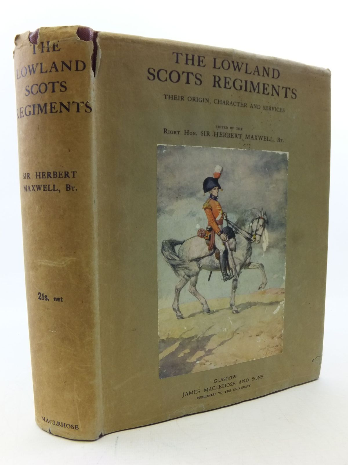 Photo of THE LOWLAND SCOTS REGIMENTS THEIR ORIGIN, CHARACTER AND SERVICES PREVIOUS TO THE GREAT WAR OF 1914 written by Maxwell, Herbert published by James Maclehose And Sons (STOCK CODE: 2113291)  for sale by Stella & Rose's Books