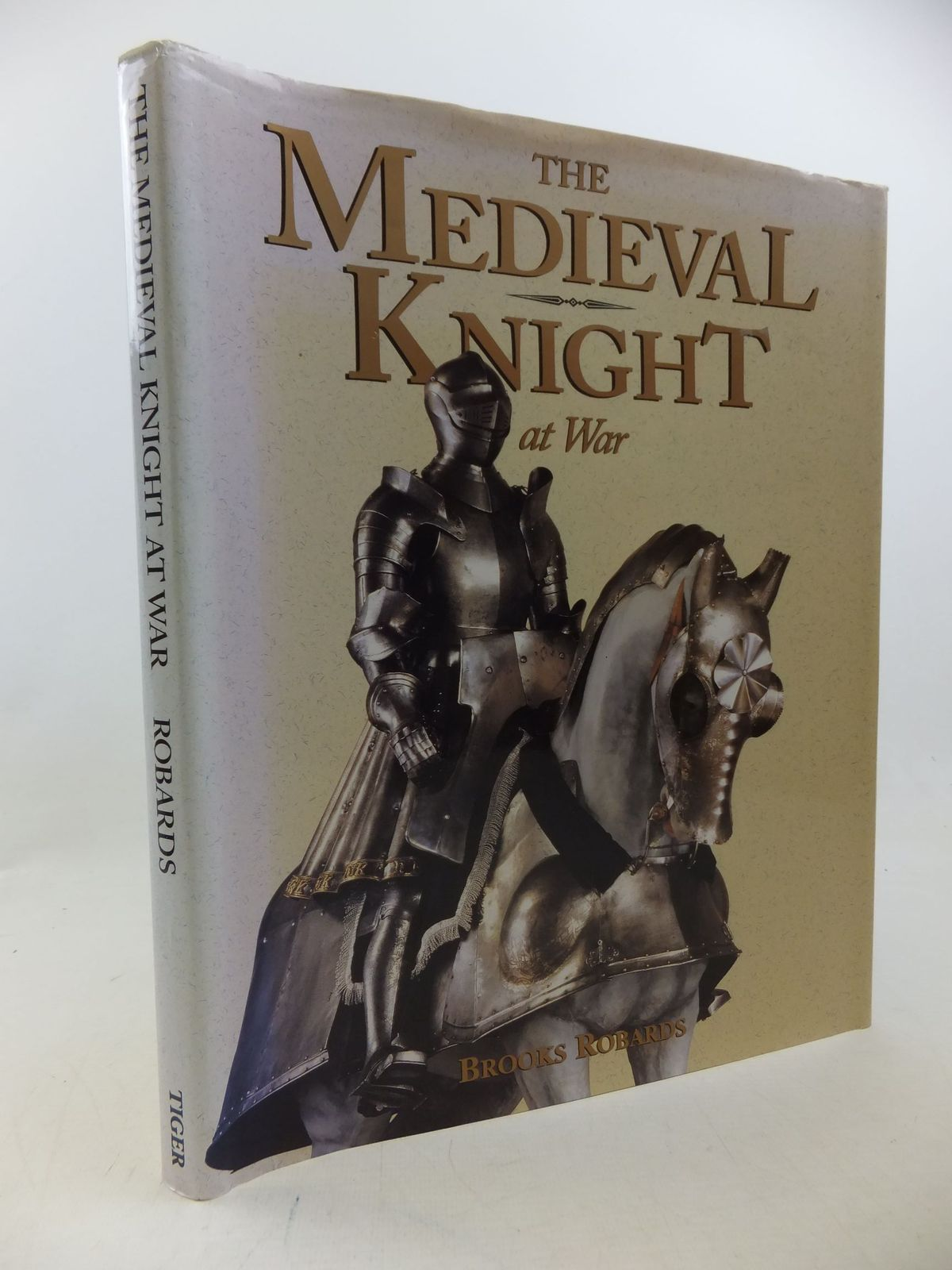 Photo of THE MEDIEVAL KNIGHT AT WAR written by Robards, Brooks published by Tiger Books International (STOCK CODE: 2113562)  for sale by Stella & Rose's Books