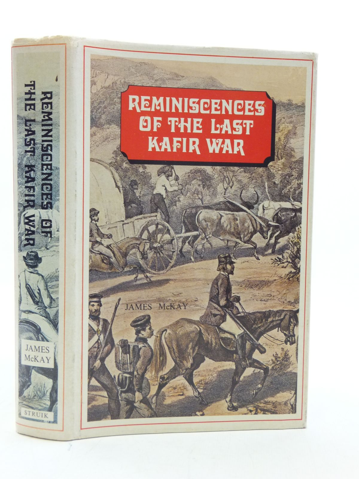 Photo of REMINISCENCES OF THE LAST KAFIR WAR written by McKay, James published by C. Struik (STOCK CODE: 2113819)  for sale by Stella & Rose's Books