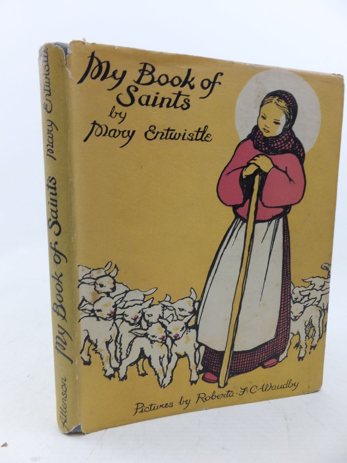 Photo of MY BOOK OF SAINTS written by Entwistle, Mary illustrated by Waudby, Roberta F.C. published by Allenson & Co. Ltd. (STOCK CODE: 2113937)  for sale by Stella & Rose's Books