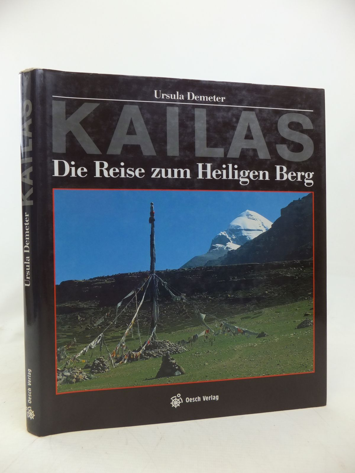 Photo of KAILAS DIE REISE ZUM HEILIGEN BERG written by Demeter, Ursula published by Oesch Verlag (STOCK CODE: 2115043)  for sale by Stella & Rose's Books