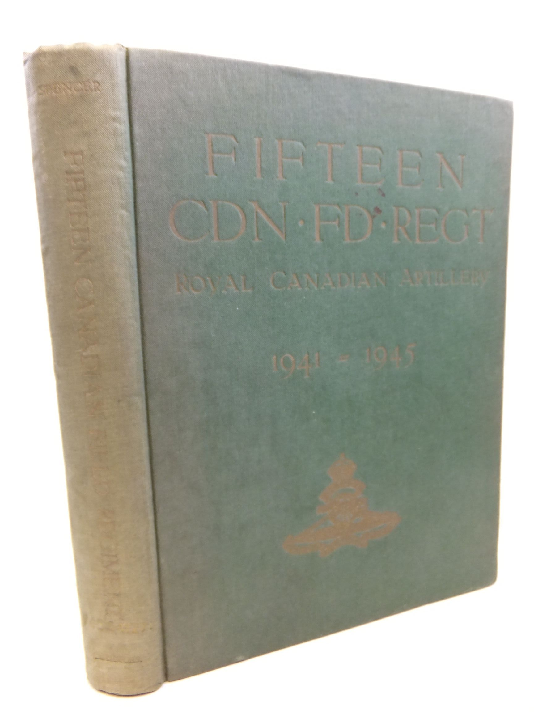 Photo of HISTORY OF THE FIFTEENTH CANADIAN FIELD REGIMENT written by Spencer, Robert A. published by Elsevier (STOCK CODE: 2115140)  for sale by Stella & Rose's Books