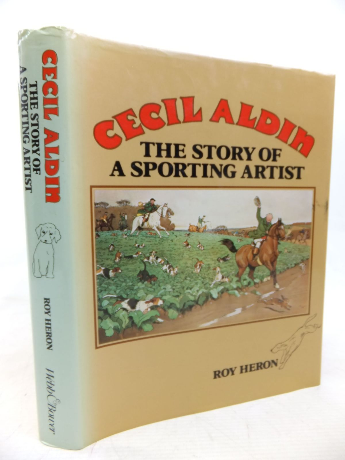 Photo of CECIL ALDIN - THE STORY OF A SPORTING ARTIST written by Heron, Roy illustrated by Aldin, Cecil published by Webb & Bower (STOCK CODE: 2115149)  for sale by Stella & Rose's Books