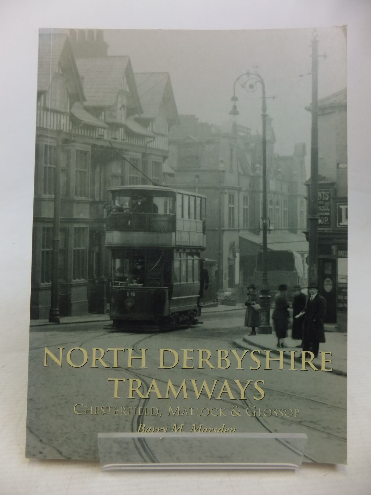 Photo of NORTH DERBYSHIRE TRAMWAYS CHESTERFIELD, MATLOCK & GLOSSOP written by Marsden, Barry M. published by Tempus Publishing Ltd (STOCK CODE: 2115186)  for sale by Stella & Rose's Books