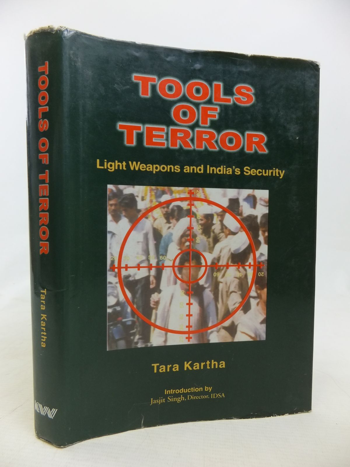 Photo of TOOLS OF TERROR LIGHT WEAPONS AND INDIA'S SECURITY written by Kartha, Tara published by Knowledge World (STOCK CODE: 2115195)  for sale by Stella & Rose's Books