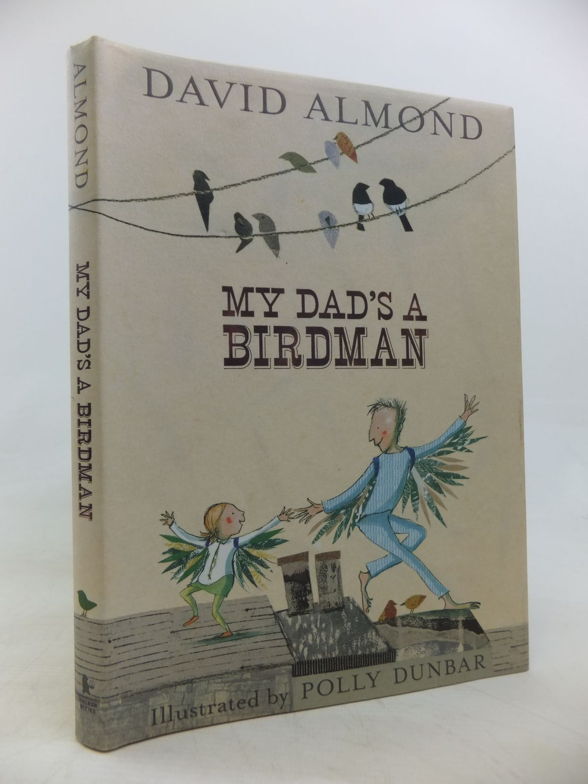 Photo of MY DAD'S A BIRDMAN written by Almond, David illustrated by Dunbar, Polly published by Walker Books (STOCK CODE: 2115803)  for sale by Stella & Rose's Books