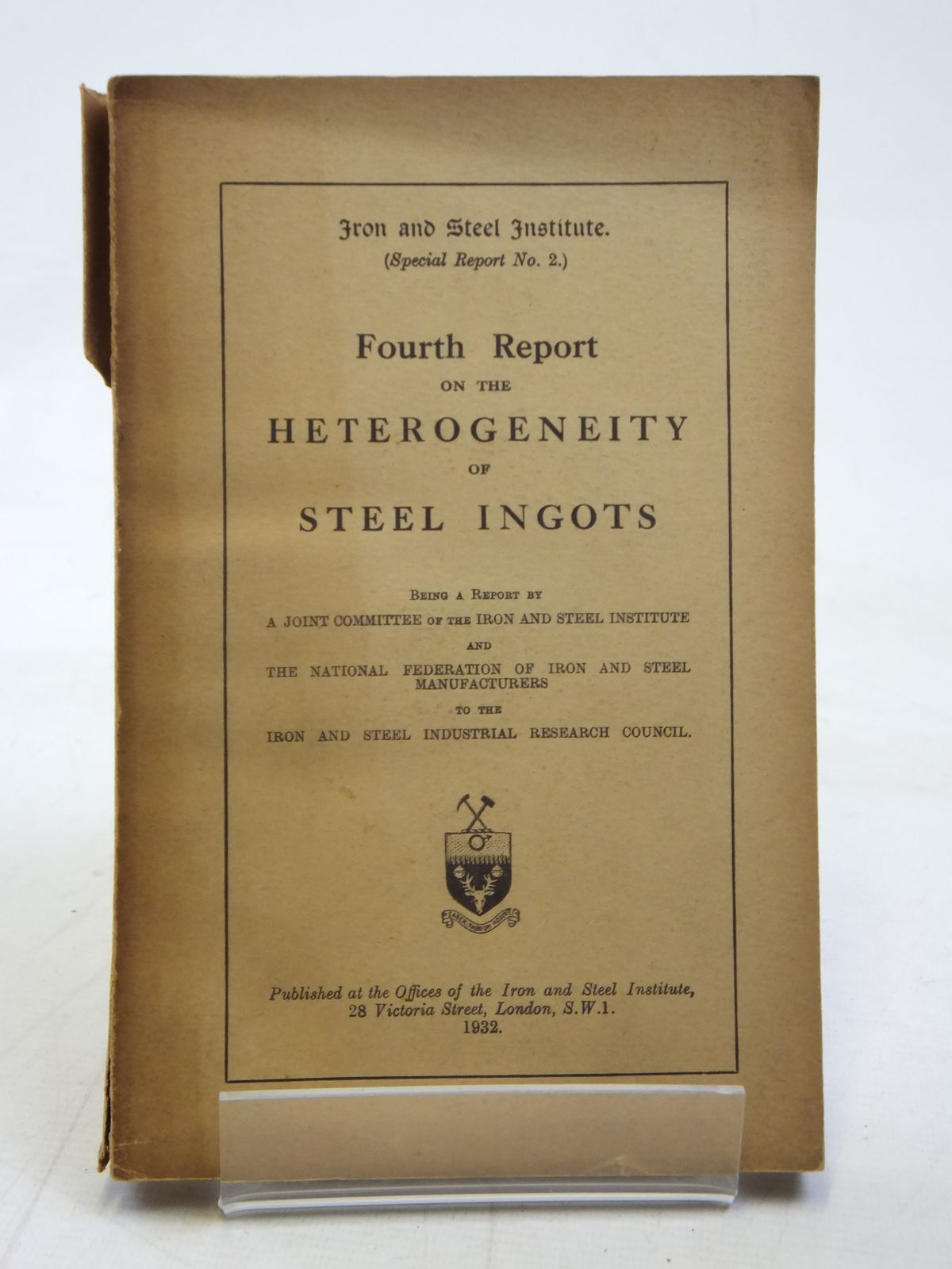 Photo of FOURTH REPORT ON THE HETEROGENEITY OF STEEL INGOTS published by The Iron And Steel Institute (STOCK CODE: 2115960)  for sale by Stella & Rose's Books