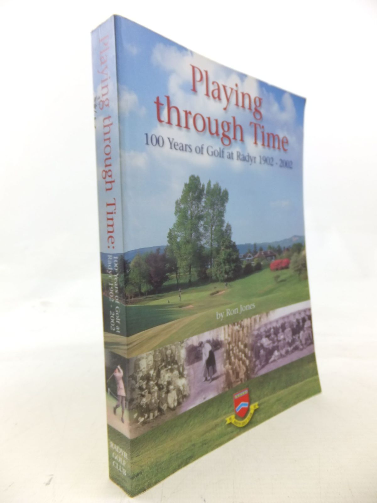 Photo of PLAYING THROUGH TIME 100 YEARS OF GOLF AT RADYR 1902-2002- Stock Number: 2116001