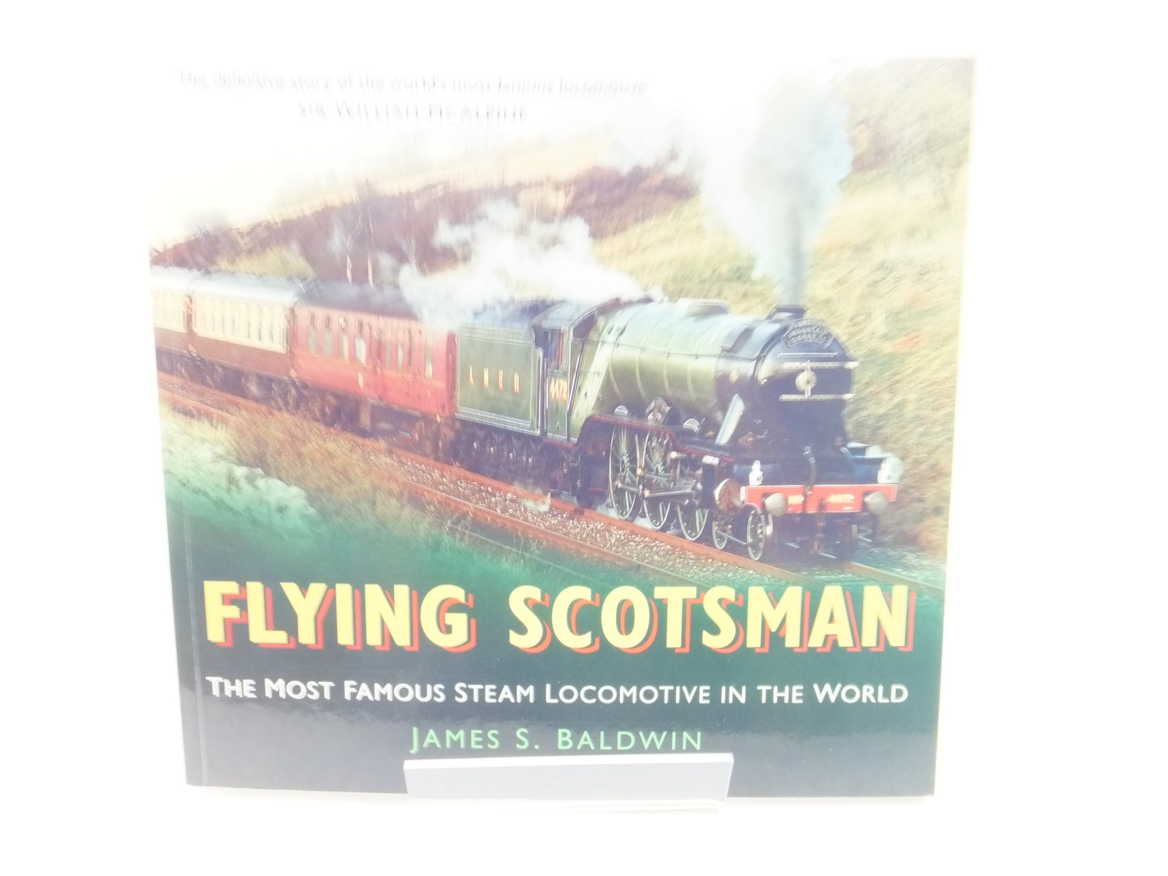 Photo of FLYING SCOTSMAN THE MOST FAMOUS STEAM LOCOMOTIVE IN THE WORLD written by Baldwin, James S. published by The History Press (STOCK CODE: 2116325)  for sale by Stella & Rose's Books