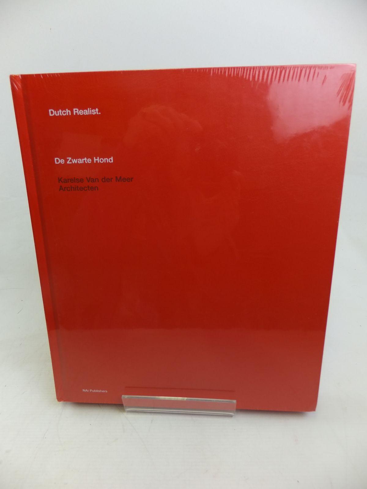 Photo of DE ZWARTE HOND: DUTCH REALIST written by De Willigen, Jeroen et al, published by Nai Publishers (STOCK CODE: 2116803)  for sale by Stella & Rose's Books