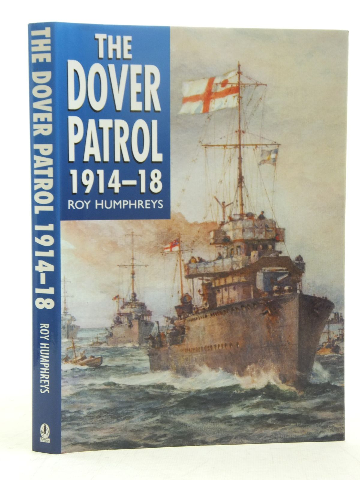 Photo of THE DOVER PATROL 1914-18 written by Humphreys, Roy published by Sutton Publishing (STOCK CODE: 2118196)  for sale by Stella & Rose's Books