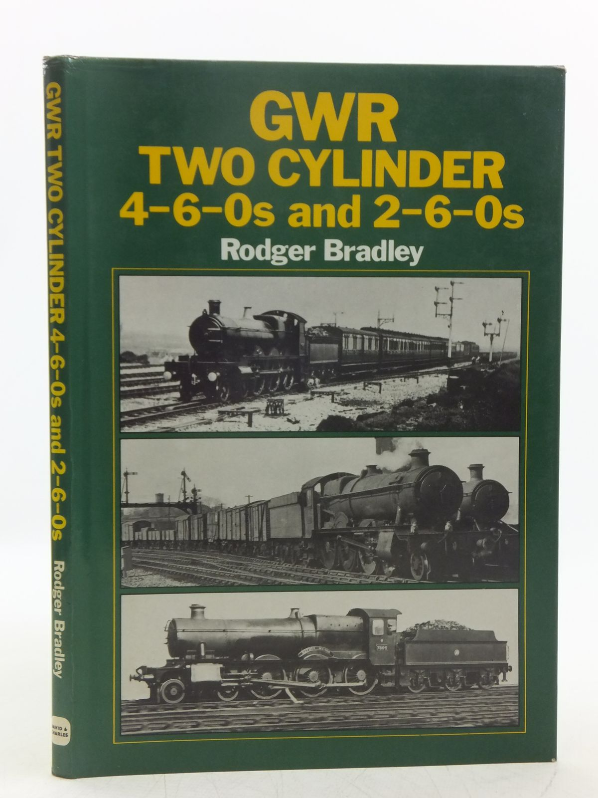 Photo of GWR TWO CYLINDER 4-6-0S AND 2-6-0S written by Bradley, Rodger published by David & Charles (STOCK CODE: 2118650)  for sale by Stella & Rose's Books